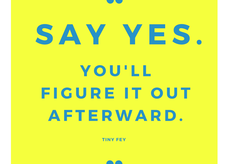 Say YES – Thursday's Thought of the Day